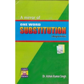 Student's Friends Publication [A Mirror of One Word Substitution] Author - Dr. Ashok Kumar Singh
