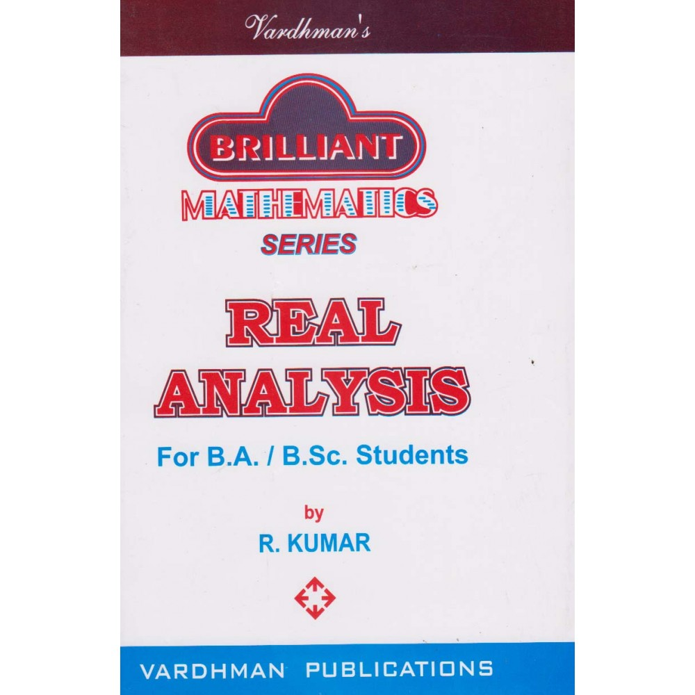 Vardhman's Publication [Brilliant Mathematics Series REAL ANALYSIS (English), Paperback] by R. Kumar